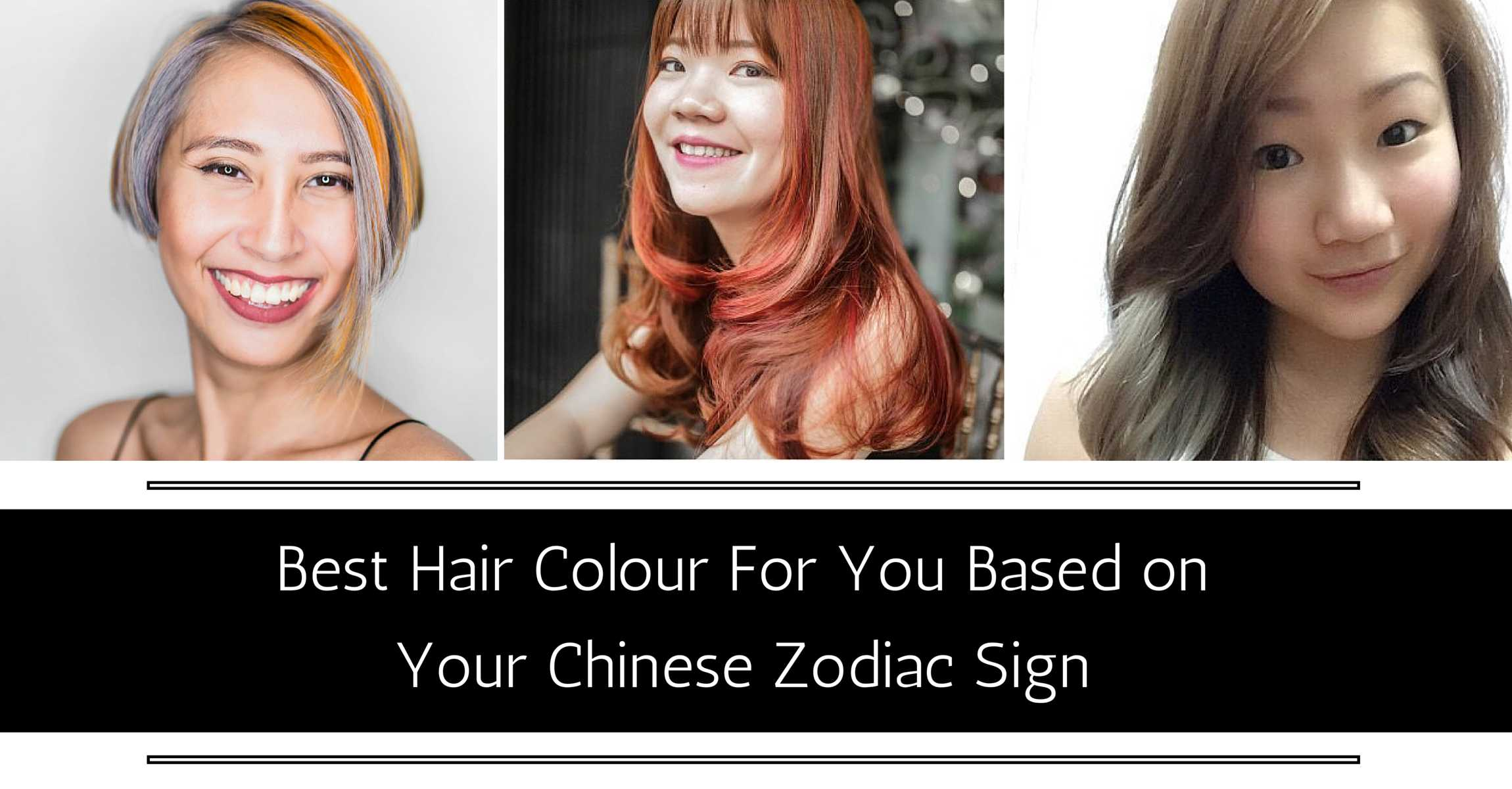 Best Hair Colour For Your Chinese Zodiac Sign