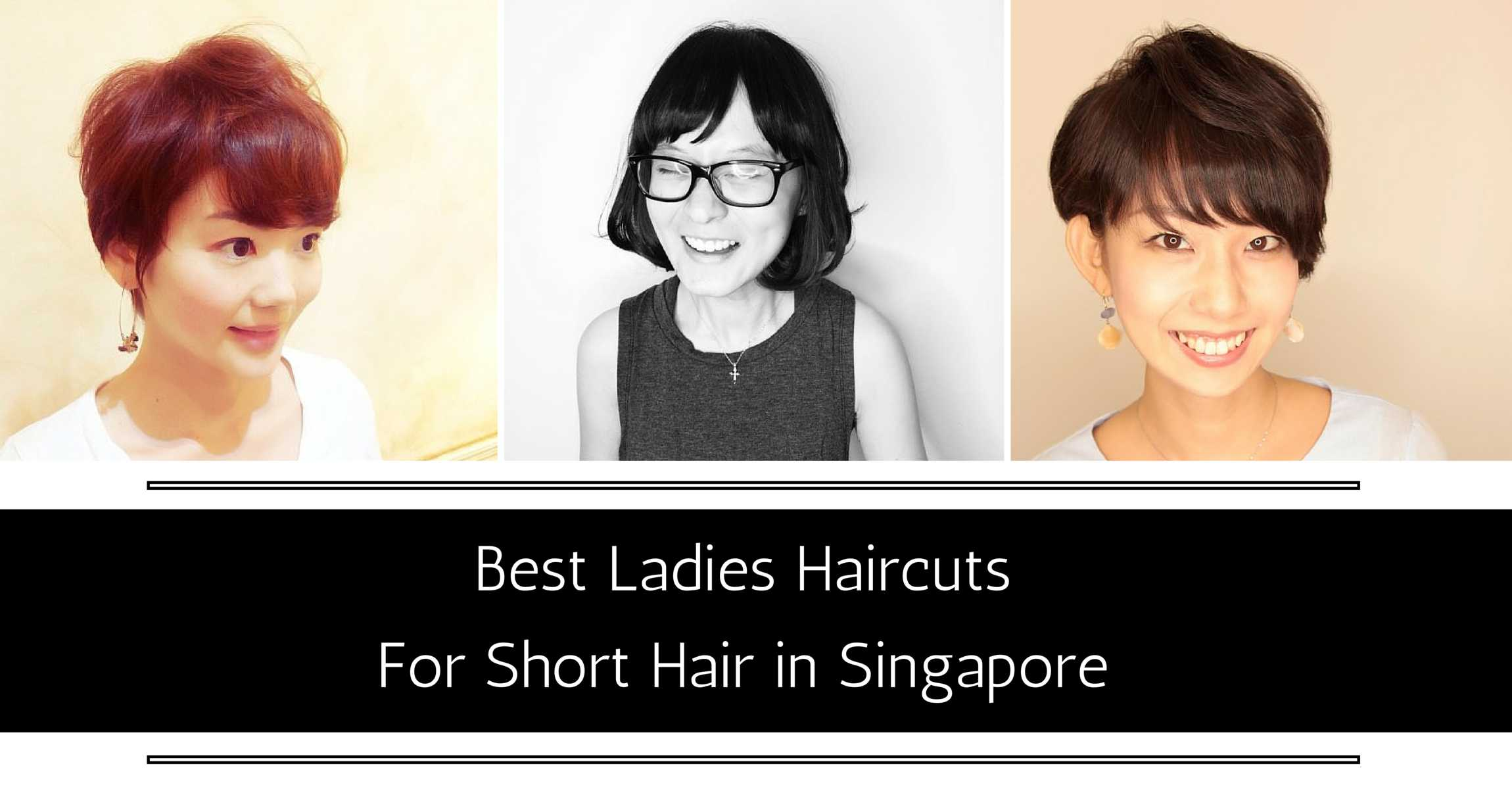 best ladies' haircuts for short hair in singapore
