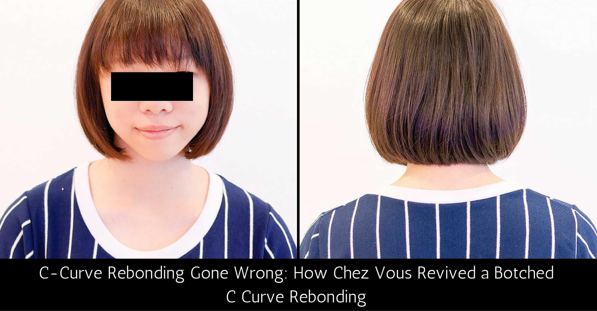 C Curve Rebonding Gone Wrong How Chez Vous Hair Salon Revived A
