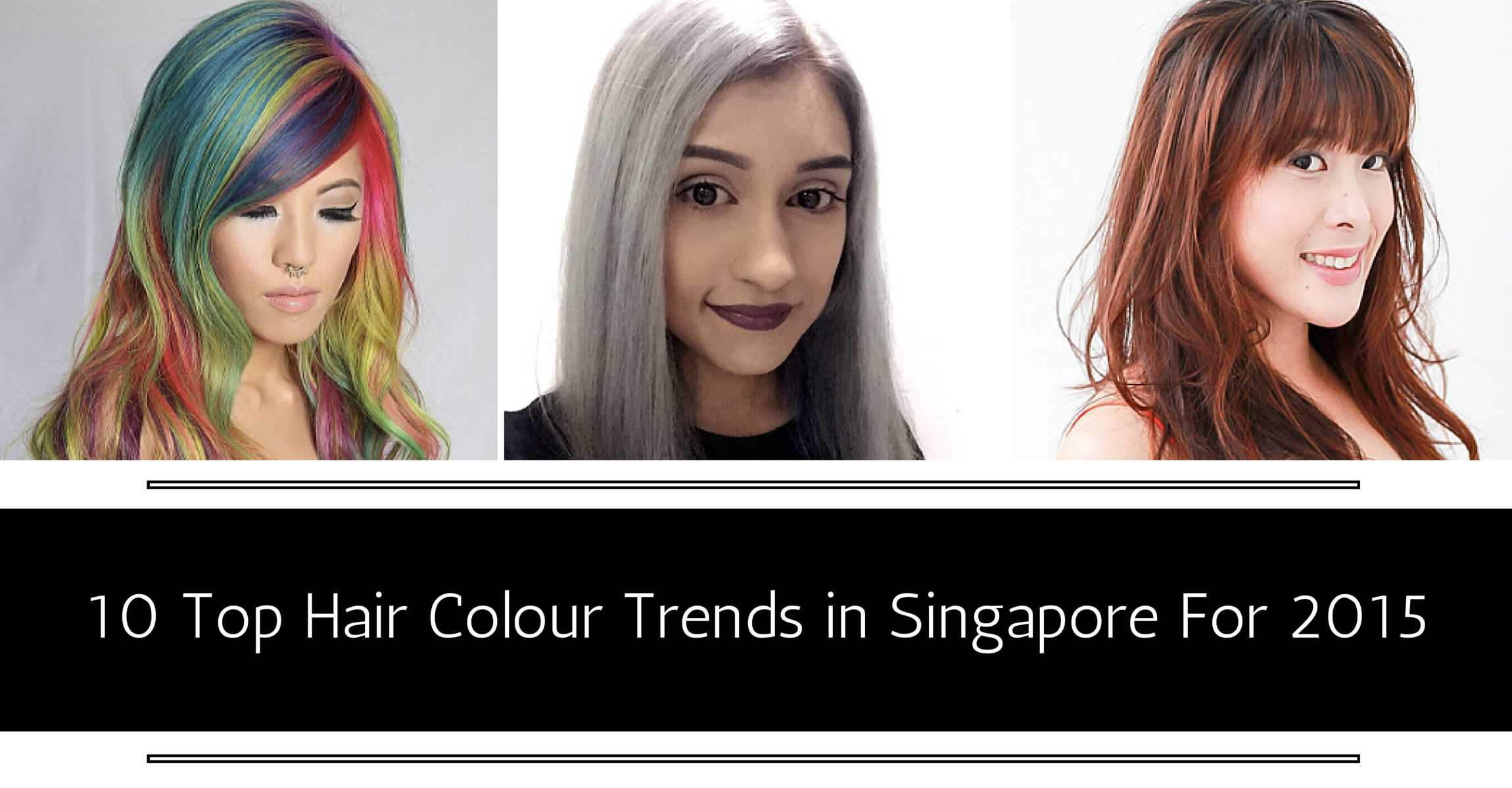 10 Top Hair Colour Trends In Singapore For 2015
