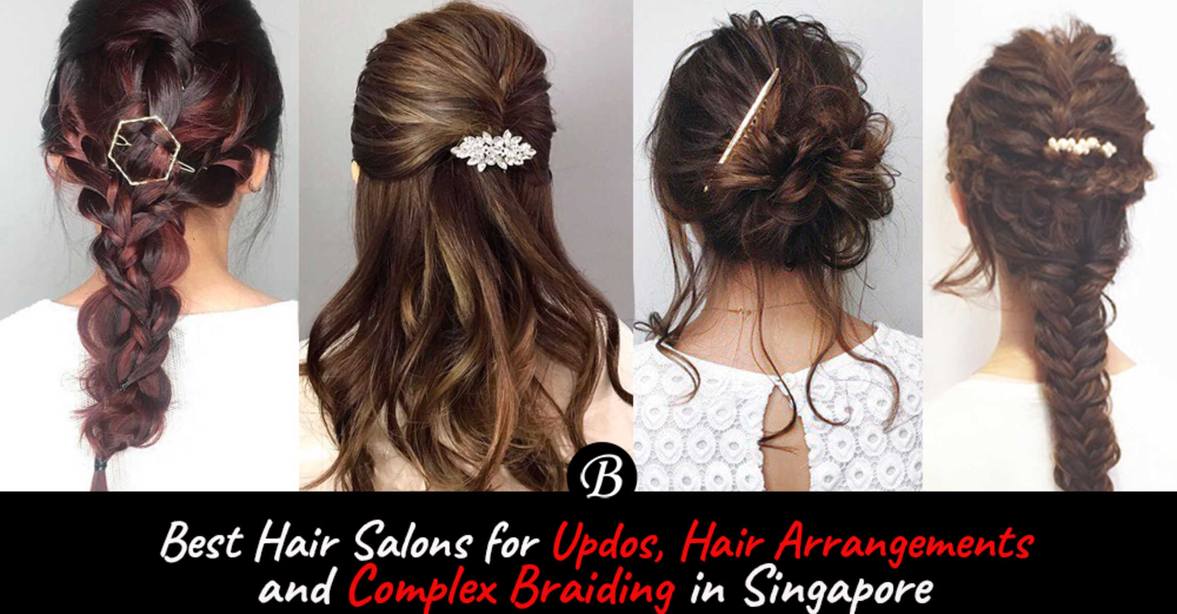 c6a8769f9 Best Hair Salons for D&D Hairstyling, Weddings Updos, Party Hair  Arrangement and Complex Braiding in Singapore