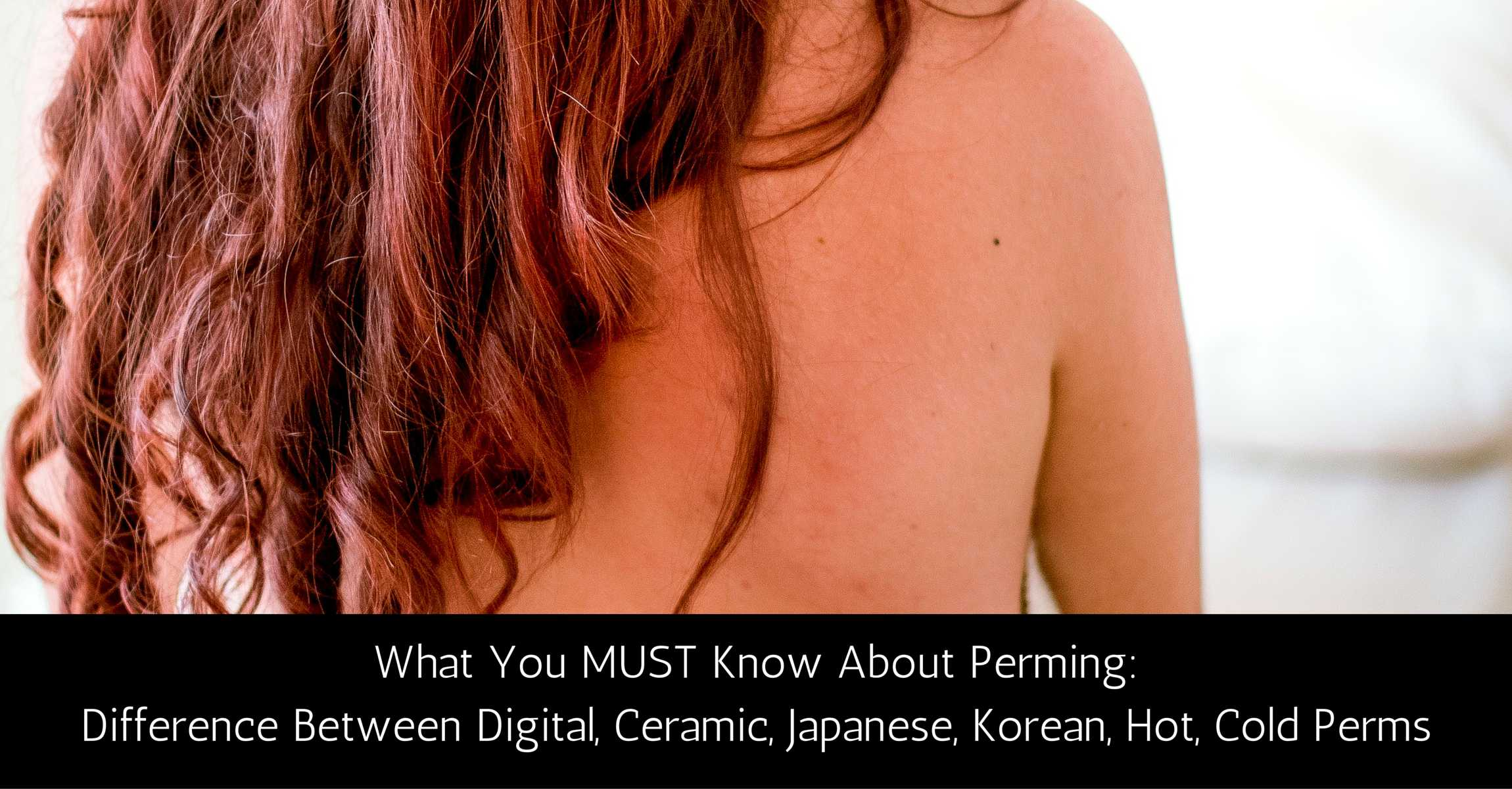 Best japanese straight perm - Digital Vs Ceramic Vs Japanese Vs Korean Perms What You Must Know About Perms
