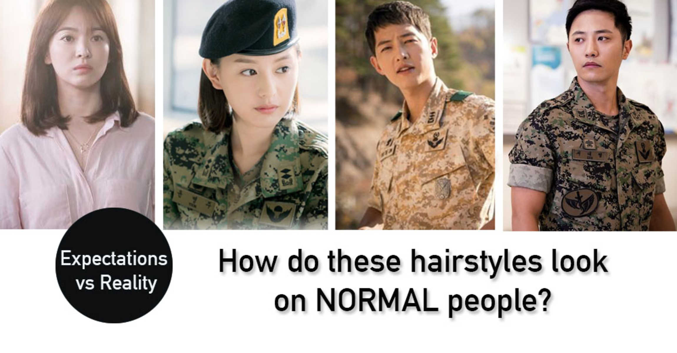 On Descendants Of The Sun Expectations Vs Reality - Army hairstyle singapore