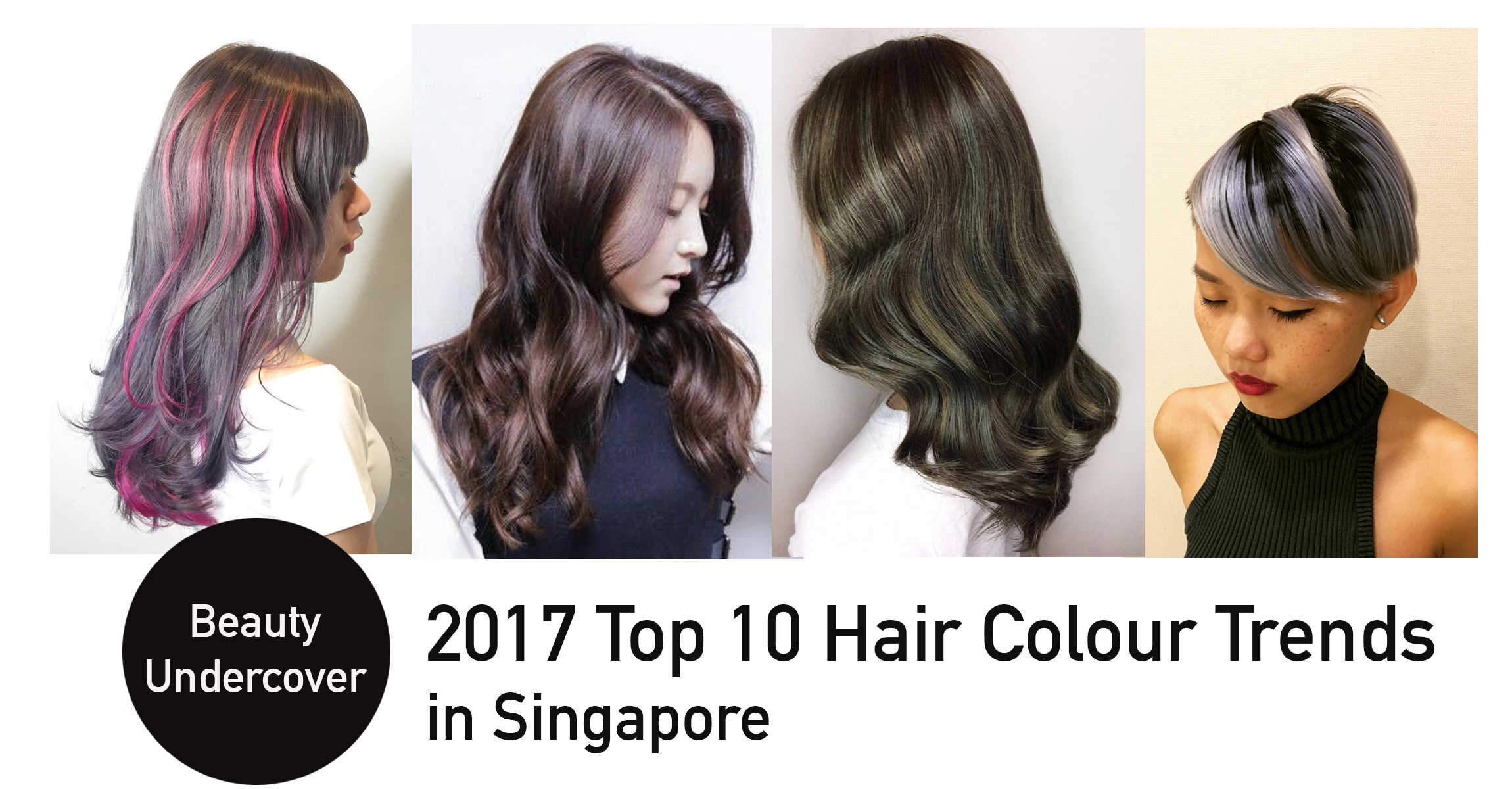 Popular color trends 2017 - Singapore S 10 Top Hair Colour Trends For 2017