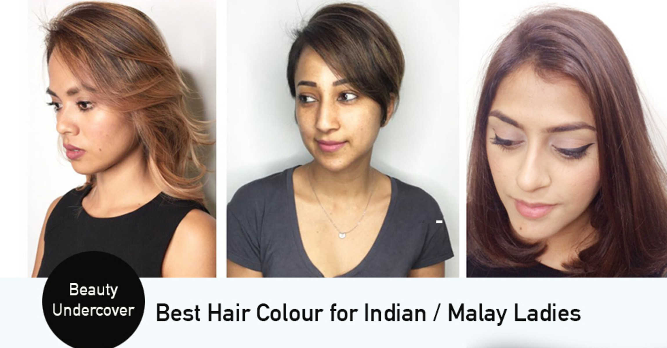 Best Hair Colours For Non Chinese Ladies With Brown Skin Tones