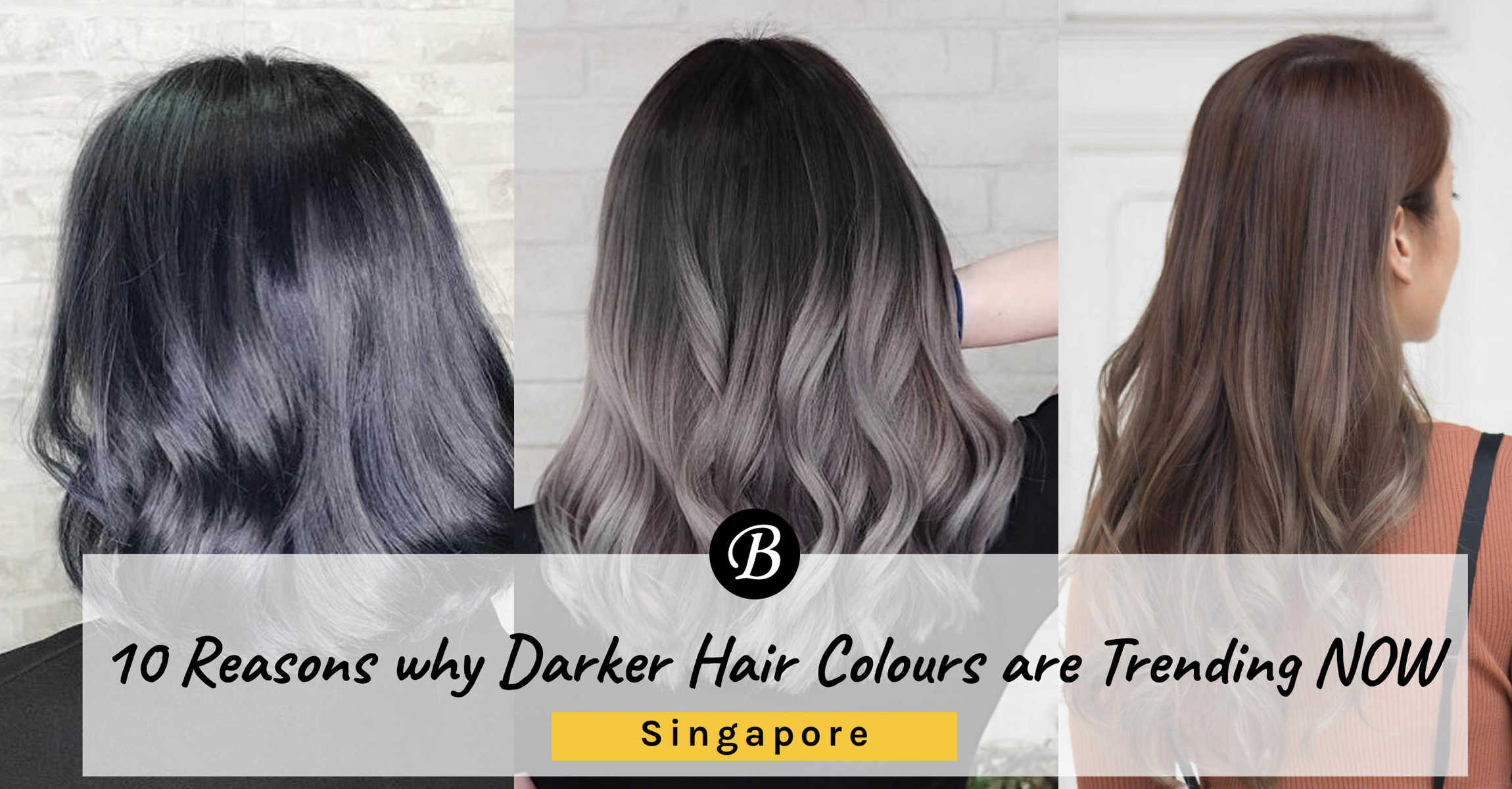 10 Reasons Why Darker Hair Colours Are Trending Now