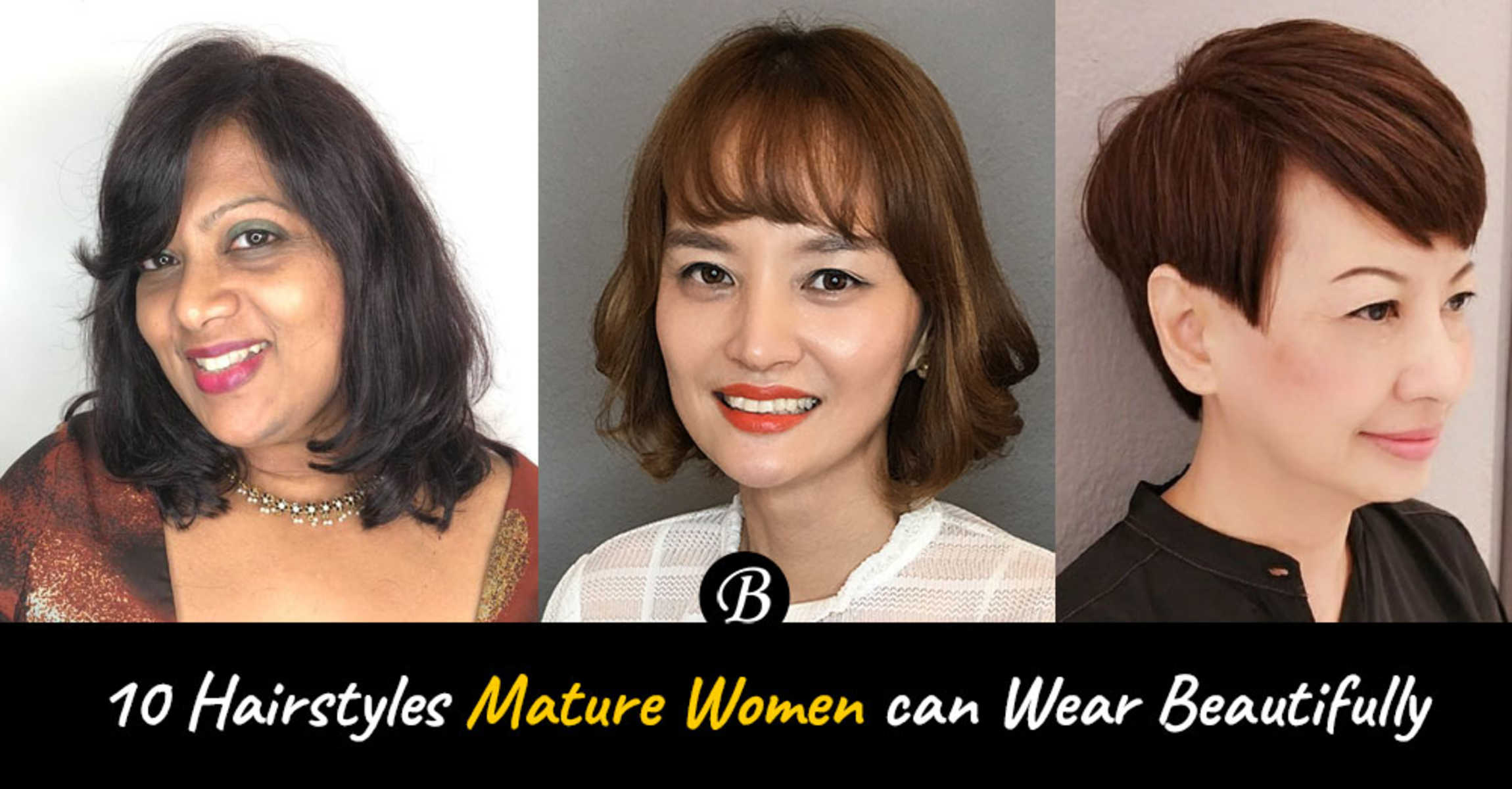 10 Stylish Hairstyles That Mature Women Can Carry Off Beautifully