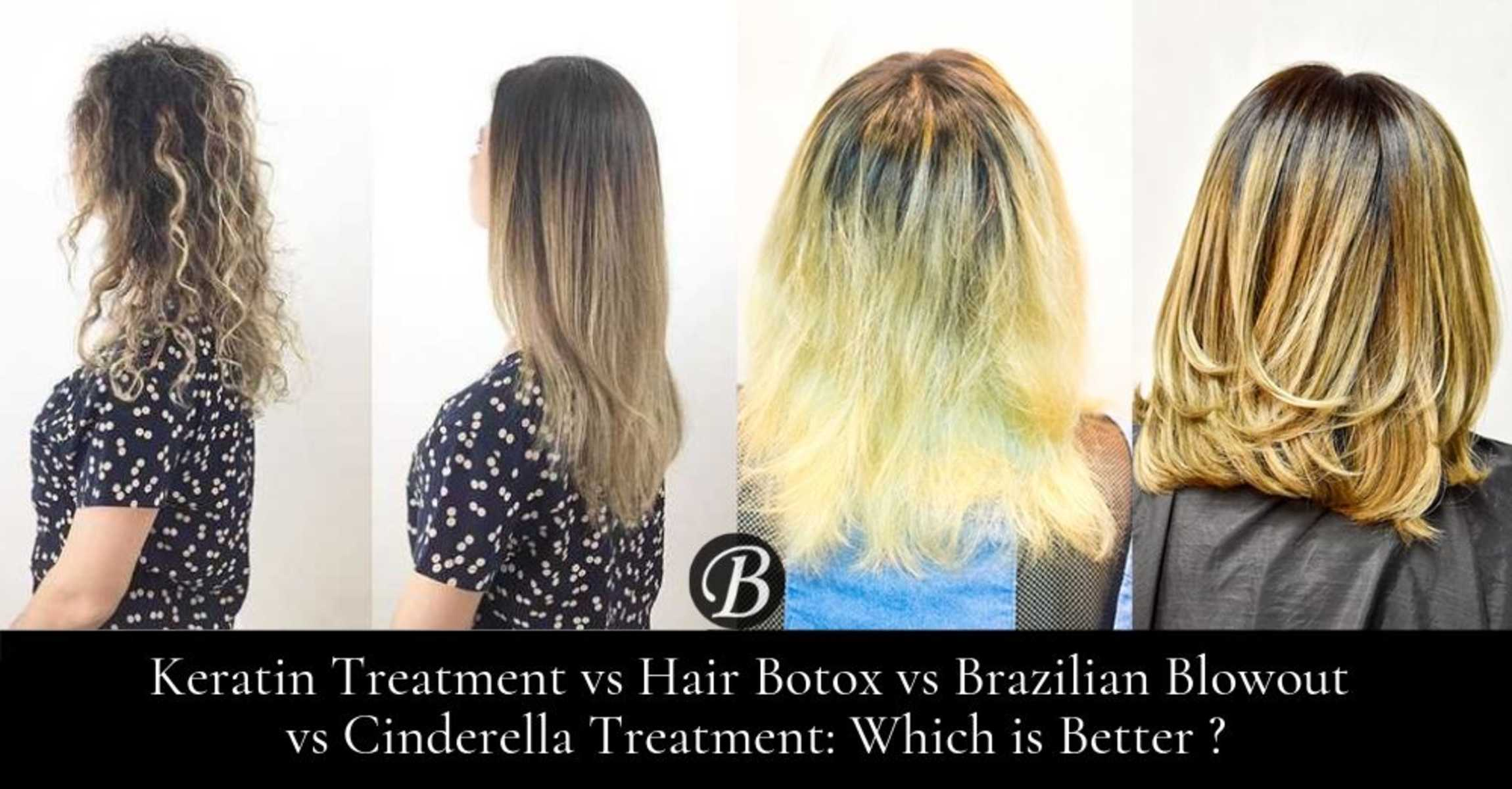 What Are The Differences Among Keratin Treatment Hair Botox Cinderella Treatment Which Is Best For Your