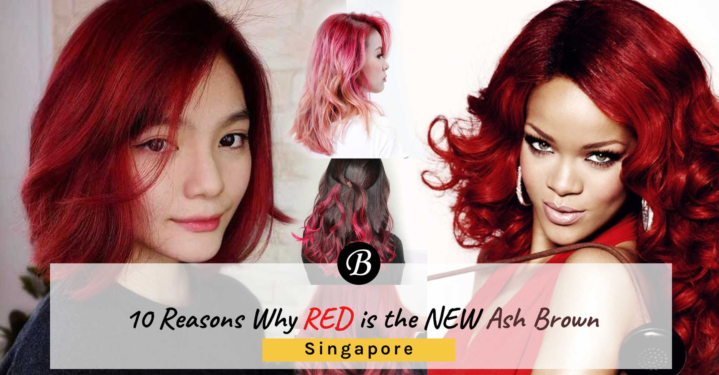 10 Reasons Why Red Hair Colour Is The New Ash Brown In Singapore