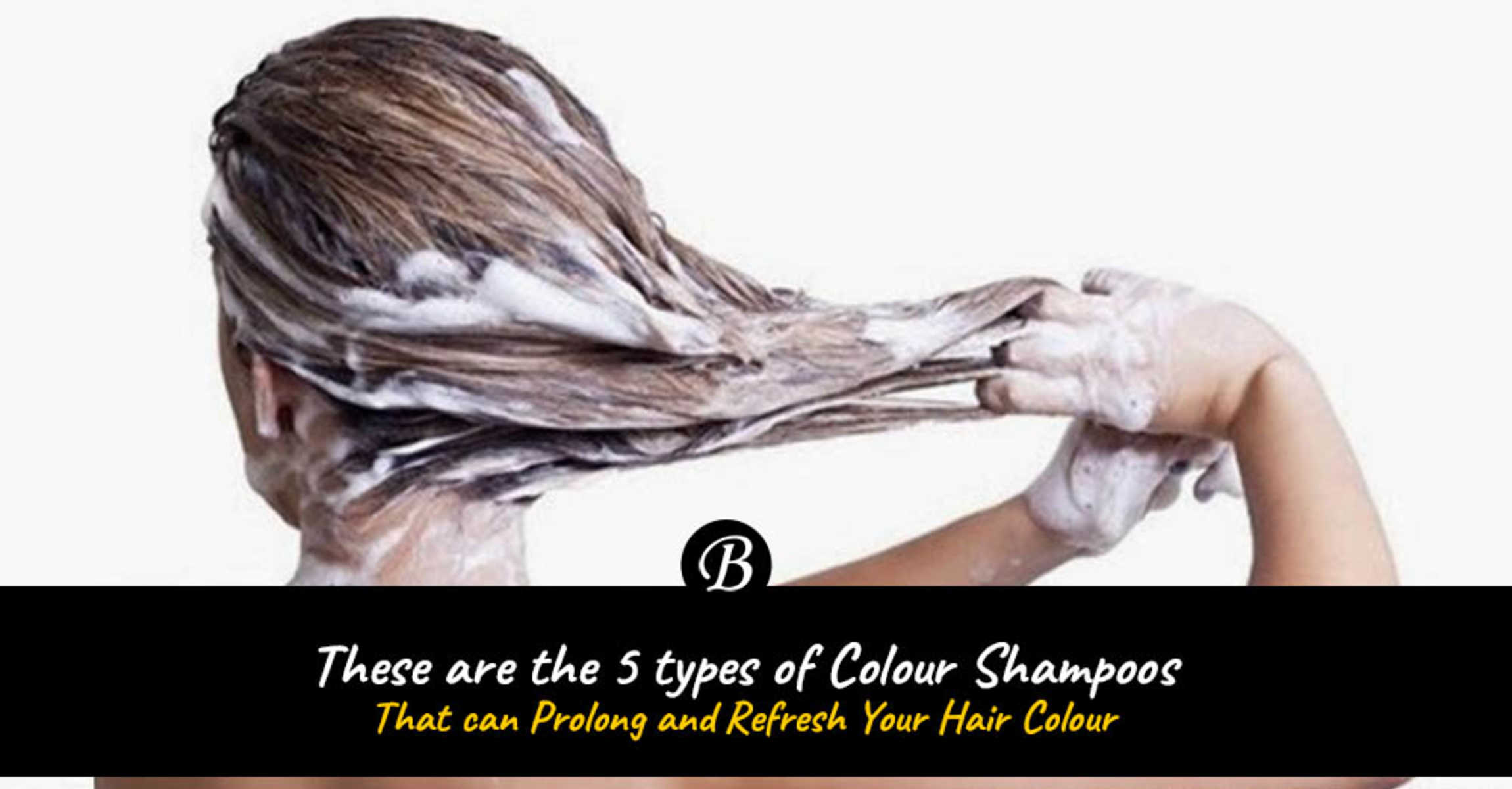 These are the 5 Types of Colour Shampoos That Can Prolong Your Hair ...