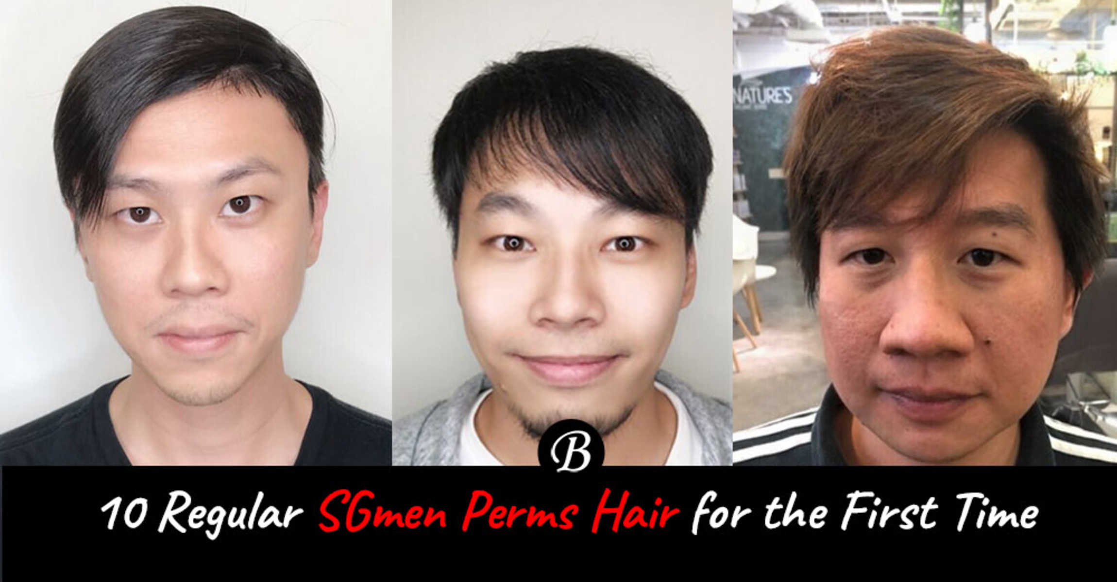 Men In Singapore Tried Men S Perm And Here Are The Results