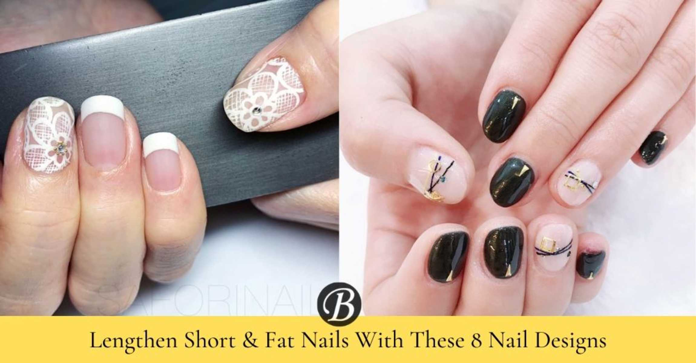 8 Best Nail Designs To Make Short And Fat Nails Look Longer