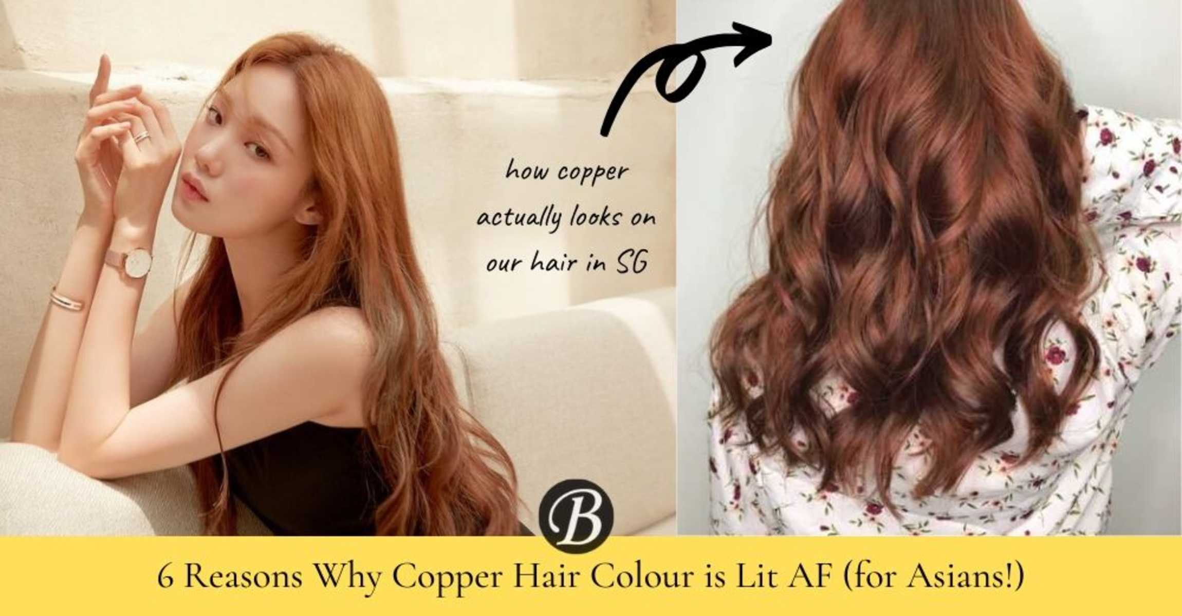 6 Reasons Why Copper Is The Lit Hair Colour All Asians Should Rock At Least Once